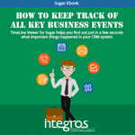 How to Keep Track of All Key Business Events [SugarCRM Ebook]